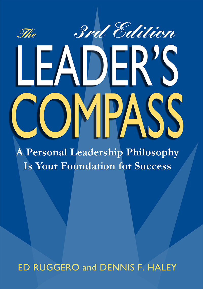 leadership philosophy academy leadership find out how to write your leadership philosophy by ordering the leader s compass today the leader s compass by ed ruggero and dennis f haley